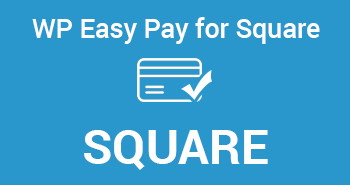 WP EASY PAY – WITH SQUARE